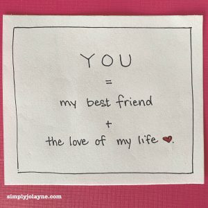 Love notes you equal my best friend plus the love of my life