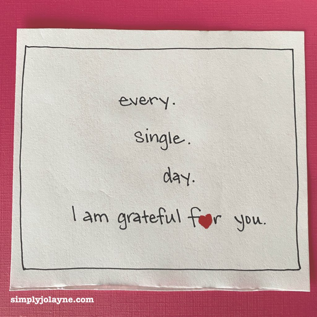 Love notes every single day I am grateful for you