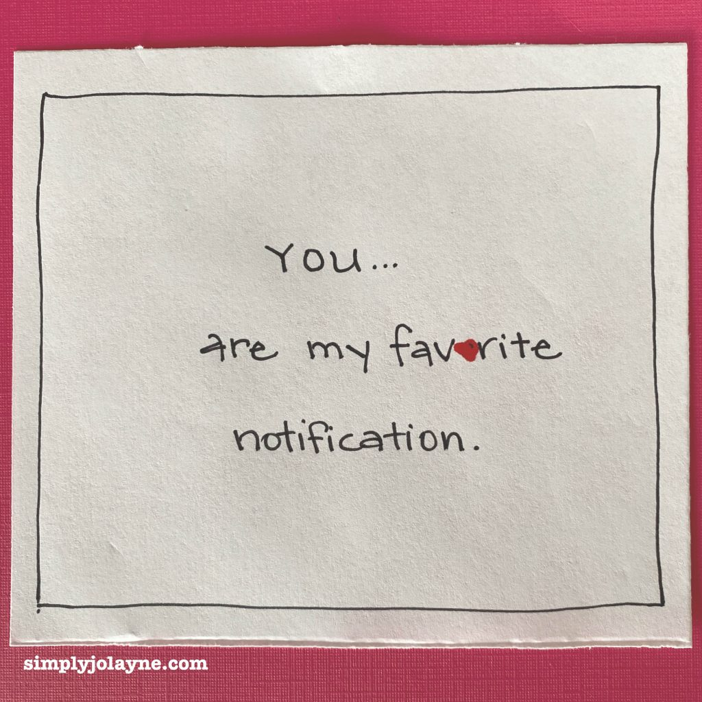 Love notes you are my favorite notification