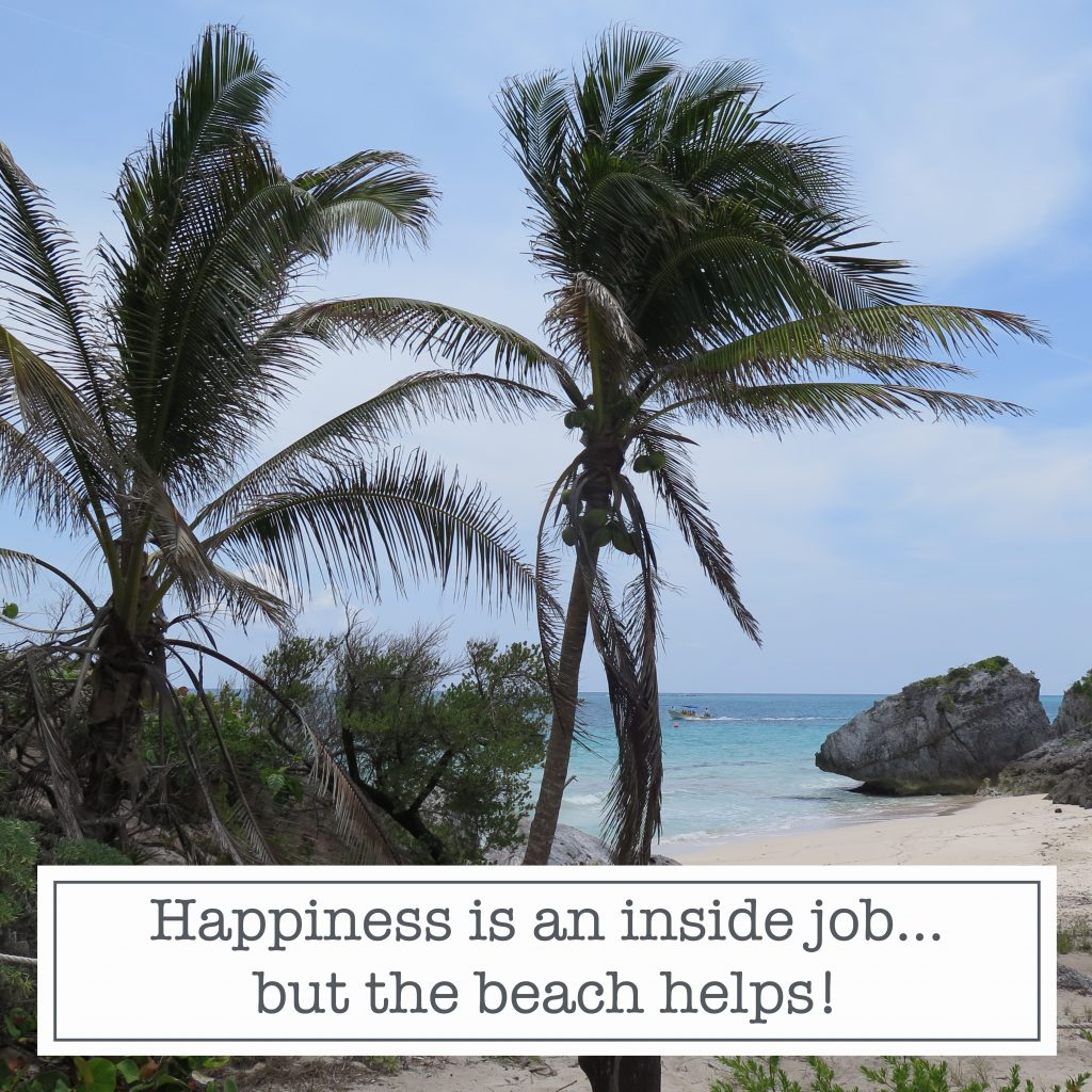 Instagram content quote happiness is an inside job...but the beach helps!