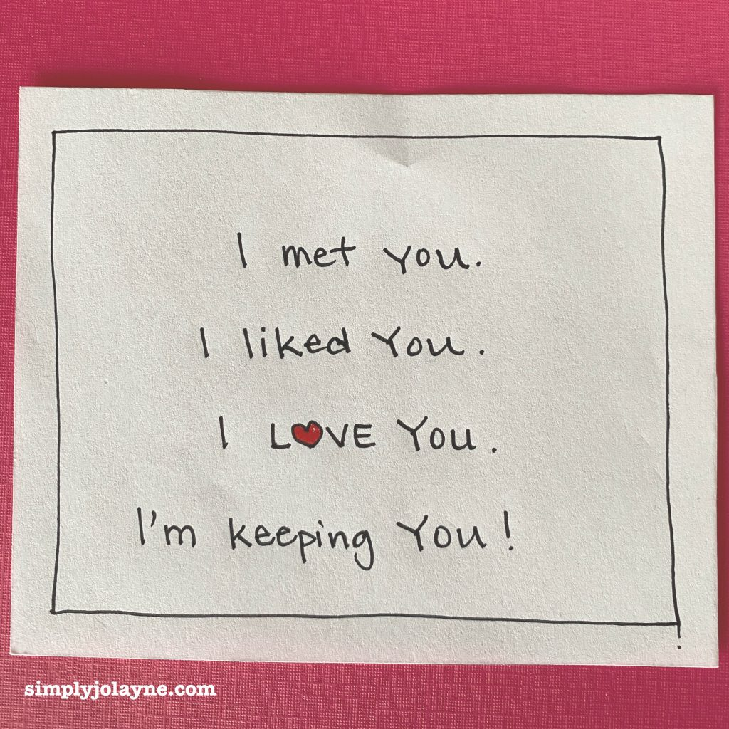 Love notes I met you I like you I love you I'm keeping you